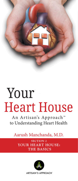 Your Heart House: The Basics-Artisan's Approach to Precision Medicine