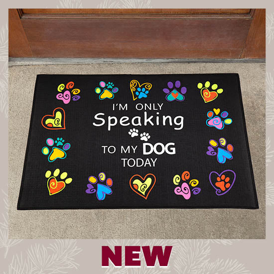 Only Speaking To My Dog Doormat - New