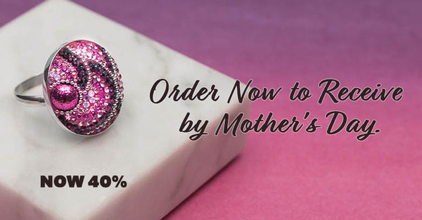40% off! Order now to receive by Mother's Day.