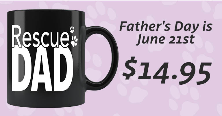 Rescue Dad Mug | Father's Day is June 21st | $14.95