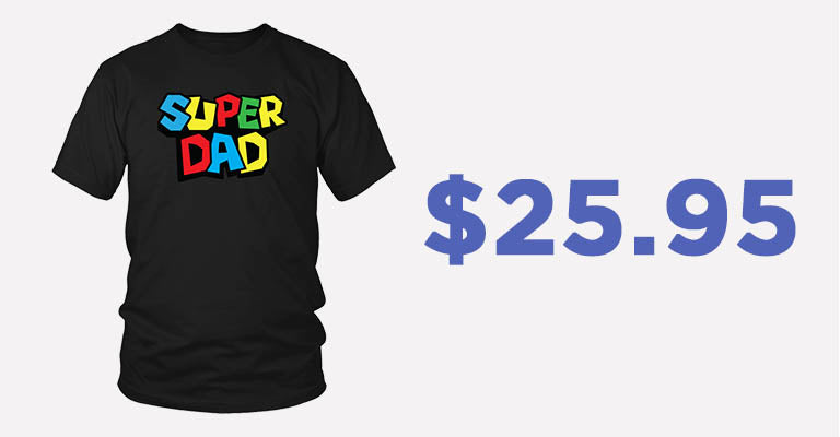 Super Dad T-Shirt | $25.95