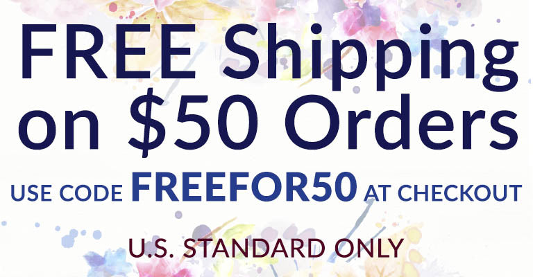 Free U.S. Standard Shipping on $50 Orders | Use Code FREEFOR50 at checkout