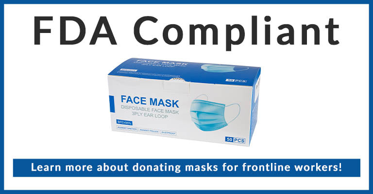 FDA Compliant | Learn more about donating masks for frontline workers!