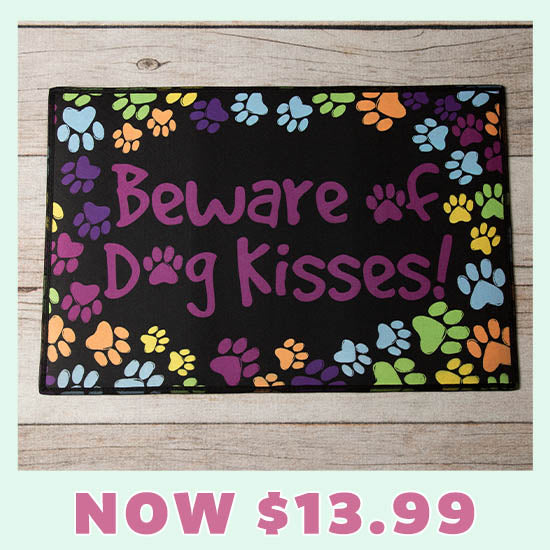 Beware of Dog Kisses Door Mat - Now $13.99