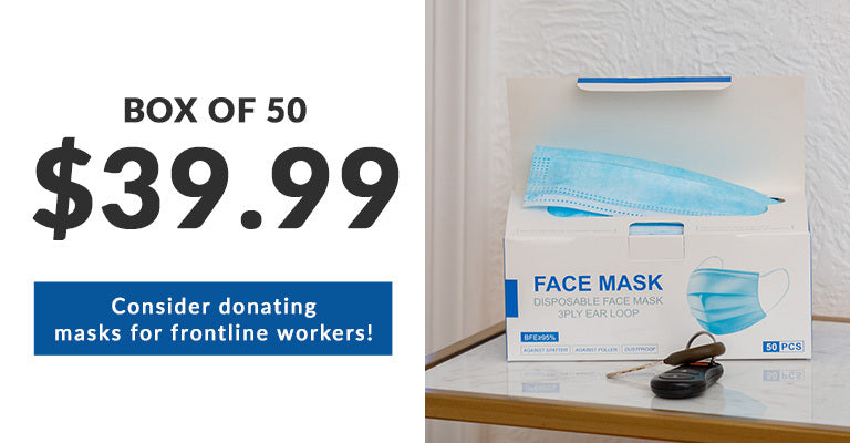 Box of 50 | $39.99 | Consider donating masks on behalf of frontline workers!
