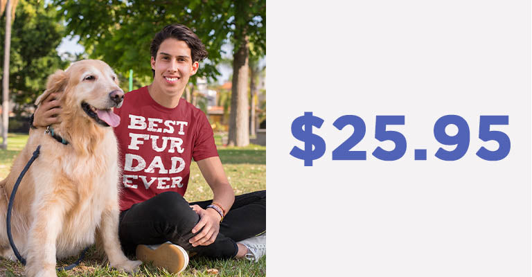 Best Fur Dad Ever T-Shirt | $25.95