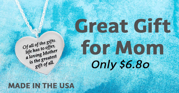 A Great Gift for Mom | Made in the USA | Only $6.80