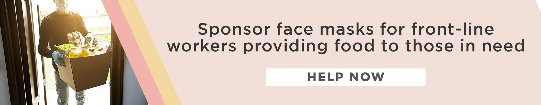 Sponsor face masks for front-line workers providing food to those in need | Help Today
