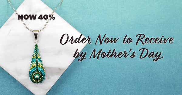 40% off! Order now to receive by Mother's Day