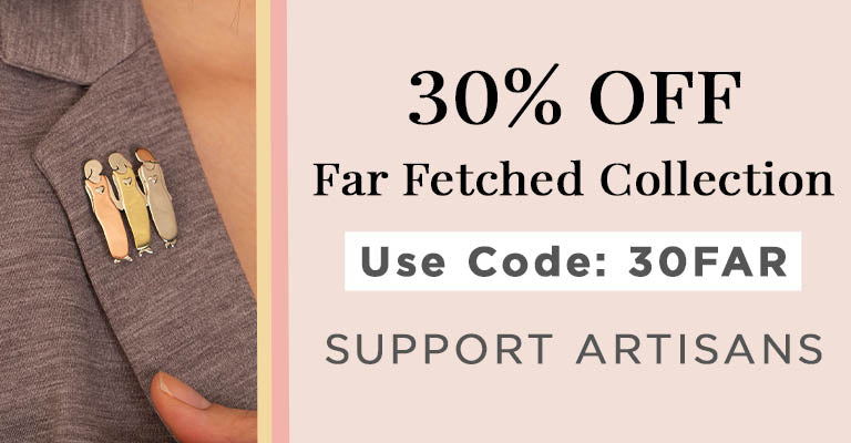 30% Off Far Fetched Collection | 30FAR | Support Artisans