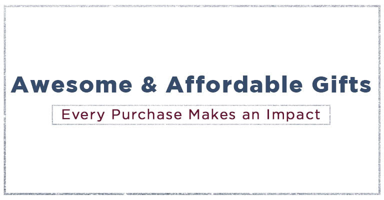 Awesome & affordable gifts | Every purchase makes an impact