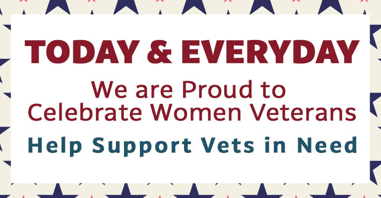 Today & Everyday We are Proud to Celebrate Women Veterans   Help Support Vets
