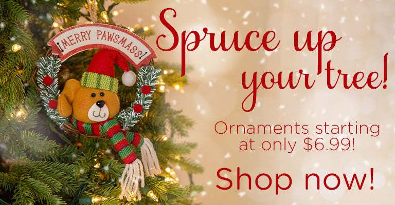 Ornaments Galore! | Starting at $6.99!