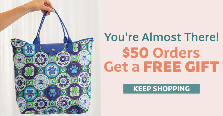You're Almost There! $50 Orders Get A FREE Gift!