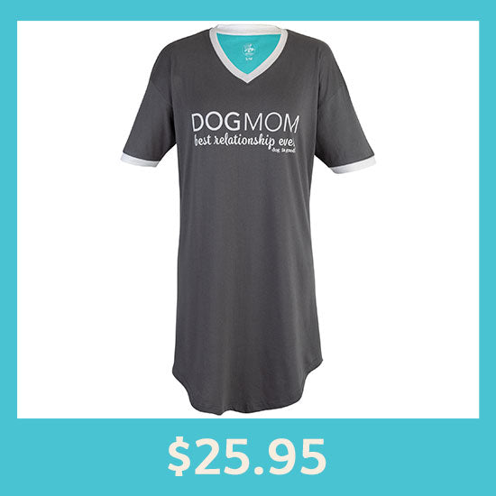 Dog is Good® Dog Mom Nightgown - $25.99