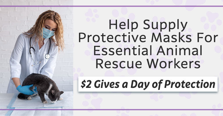 Help Supply Protective Masks For Essential Animal Rescue Workers | $2 Gives a Day of Protection
