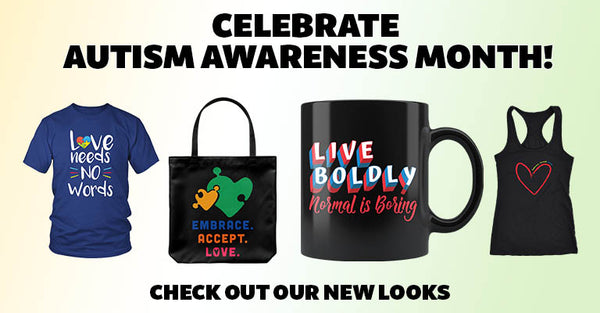 Check Out Our New Looks for Autism Awareness Month!