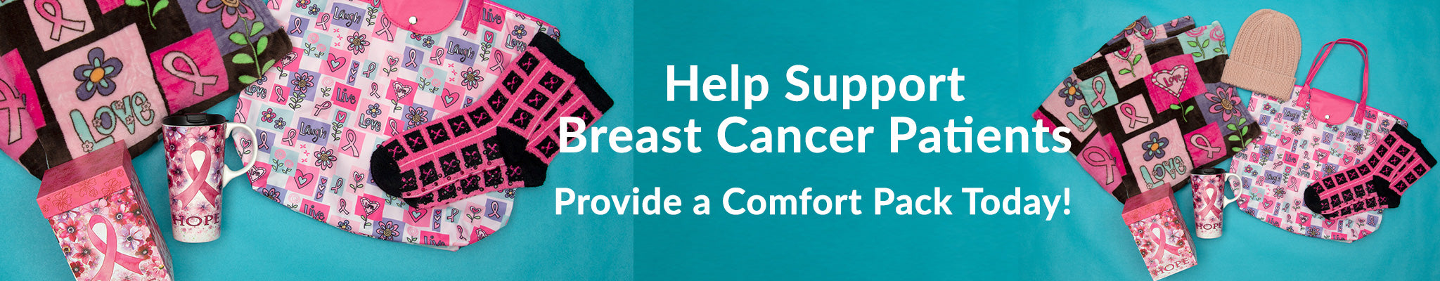 Help Support Breast Cancer Patients | Provide a Comfort Pack Today!