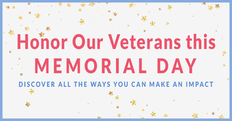 Honor Our Veterans This Memorial Day | Discover All the Ways You Can Make an Impact
