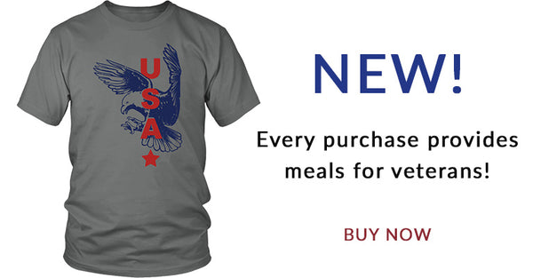 New | Every purchase provides meals for veterans! | Buy Now!