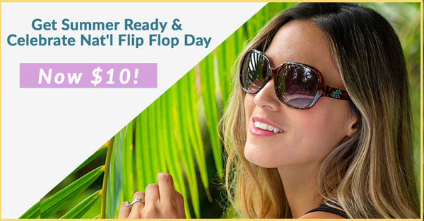 Get Summer Ready & Celebrate Nat'l Flip Flop Day - Now $10!