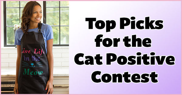 Shop Our Top Picks to Celebrate the Cat Positive Contest!