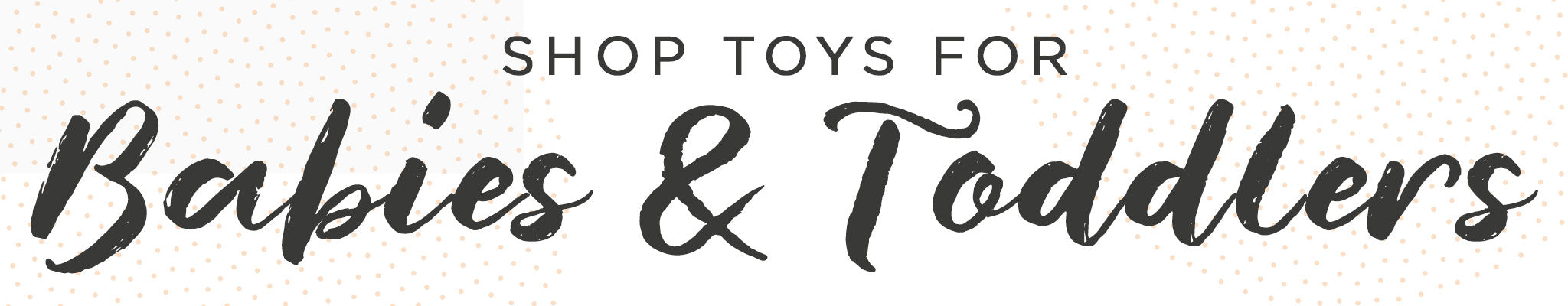 Shop Toys for Babies & Toddlers