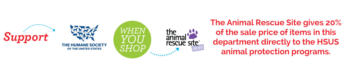 The Animal Rescue Site gives 20% of the sale price of items in this department directly to HSUS animal protection programs