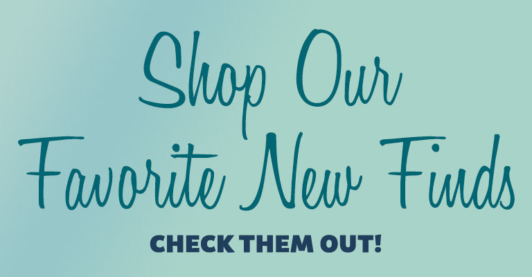Shop Our Favorite New Finds | Check them out!