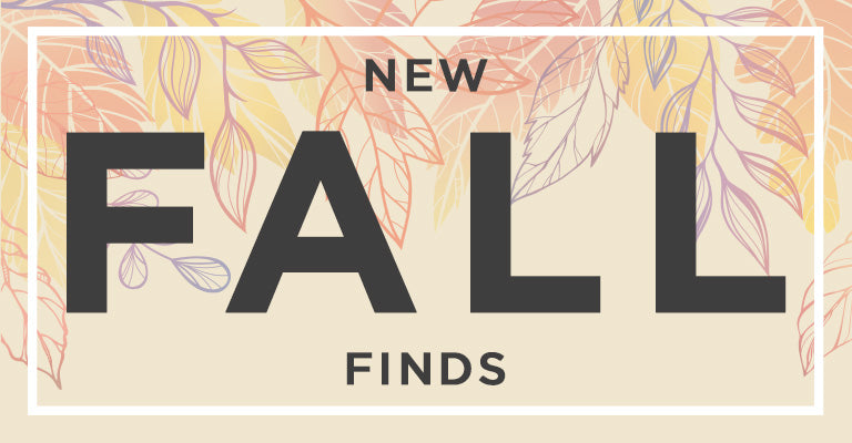 New Fall Finds!