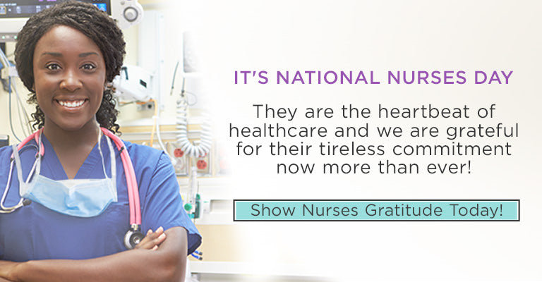 It's National Nurses Day! | They are the heartbeat of healthcare and we are grateful for their tireless commitment now more than ever | Show Nurses Gratitude Today!