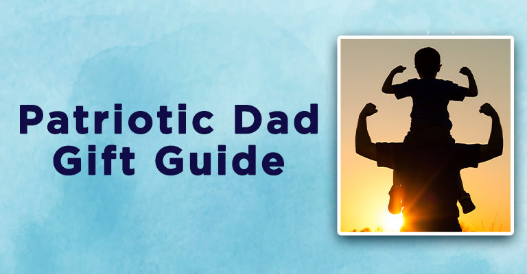 Patriotic Dad Gift Guide
