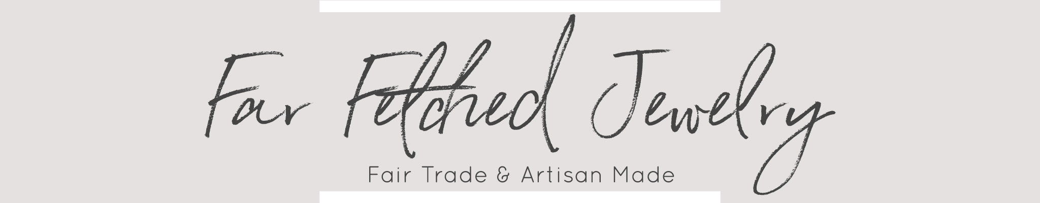 Far Fetched Jewelry | Fair Trade & Artisan Made