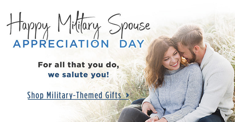 Happy Military Spouse Appreciation Day   For all that you do, we salute you   Shop Military-Themed Gifts