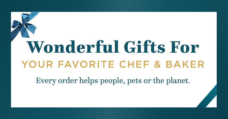 Wonderful Gifts for Your Favorite Chef & Baker   Every order helps people, pets or the planet.