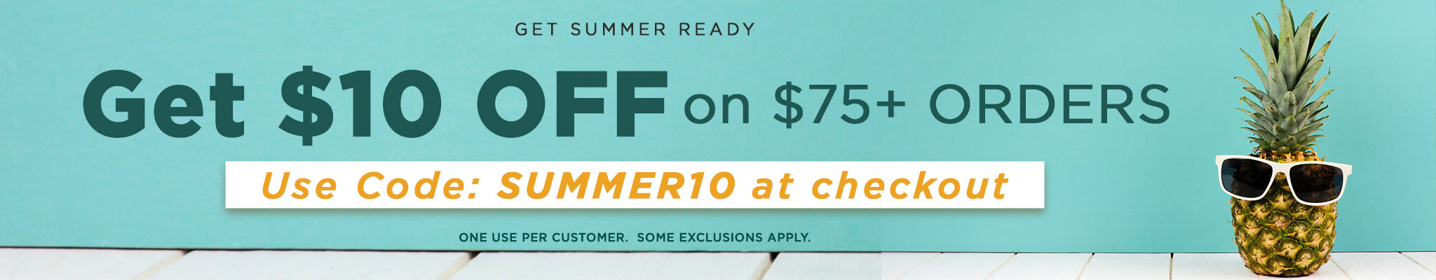 Get $10 Off $75 Orders | Use code: SUMMER10 at checkout | Some exclusions apply. One use per customer.