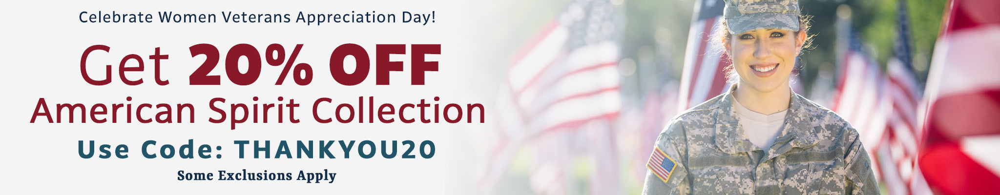 Get 20% OFF the American Spirit Collection   Use Code: THANKYOU20   Some Exclusions Apply