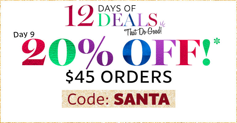 12 Days of Deals | Day 9 | 20% OFF $45 Orders | Code: SANTA