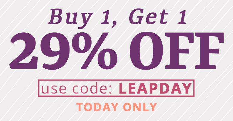 Buy 1, Get 1 29% OFF | Use code: LEAPDAY | Today Only