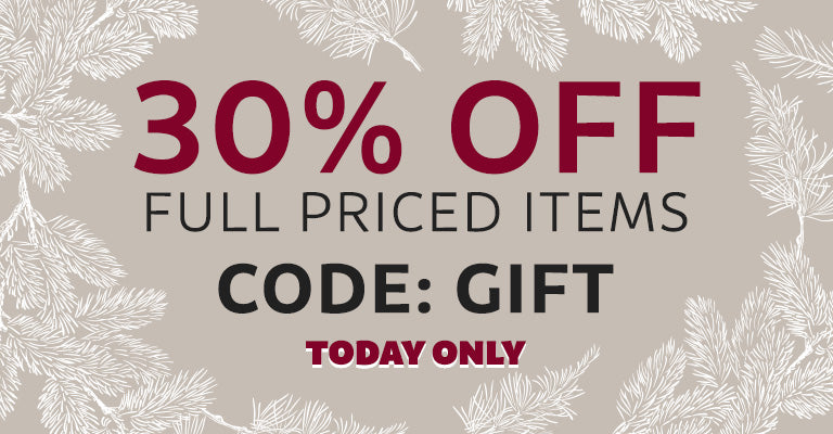 30% OFF Full Priced Items | Code: GIFT