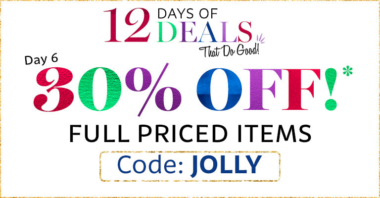 12 Days of Deals | Day 6 | 30% OFF Full Price Items | Code: JOLLY