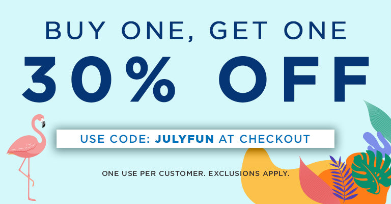 Buy One, Get One 30% OFF | Use Code: JULYFUN at checkout | One use per customer. Exclusions apply.