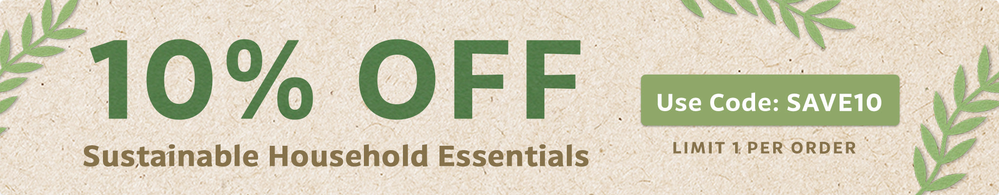Get 10% Off Sustainable Household Essentials | Use Code SAVE10 at checkout