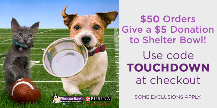 $50 Orders Give a $5 Donation to Shelter Bowl! | Use code TOUCHDOWN at checkout | Some exclusions apply.