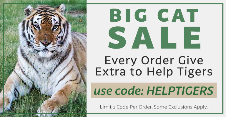 Big Cat Sale | Every Order Gives Extra to Help Tigers | Use Code: HELPTIGERS | Limit 1 Code Per Order. Some Exclusions Apply.