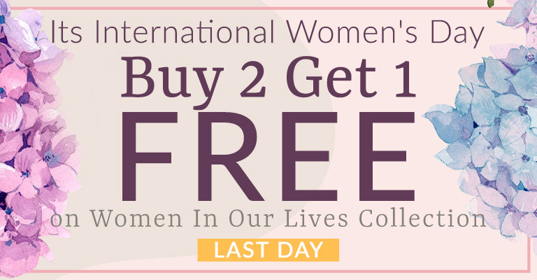 Buy 2, Get 1 FREE from the Women In Our Lives Collection | LAST DAY