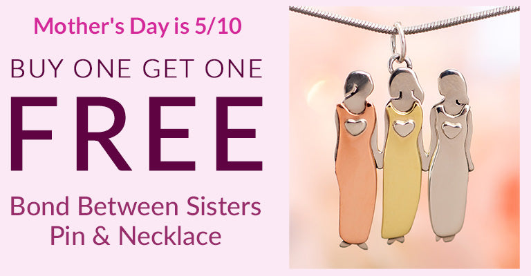 Mother's Day is 5/10 | Buy One Get One FREE | Bond Between Sisters Pin & Necklace