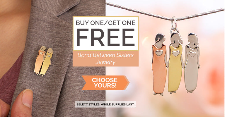 Buy One, Get One FREE | Bond Between Sisters Jewelry
