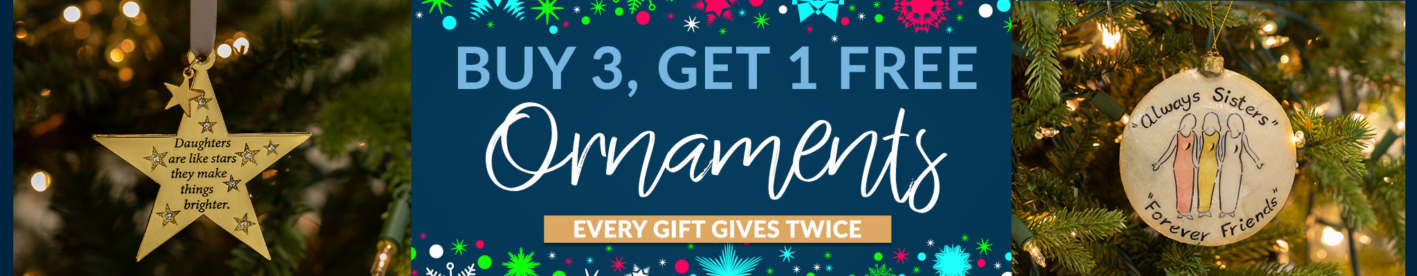 Buy 3, Get 1 FREE Ornaments | Every Gift Gives Twice