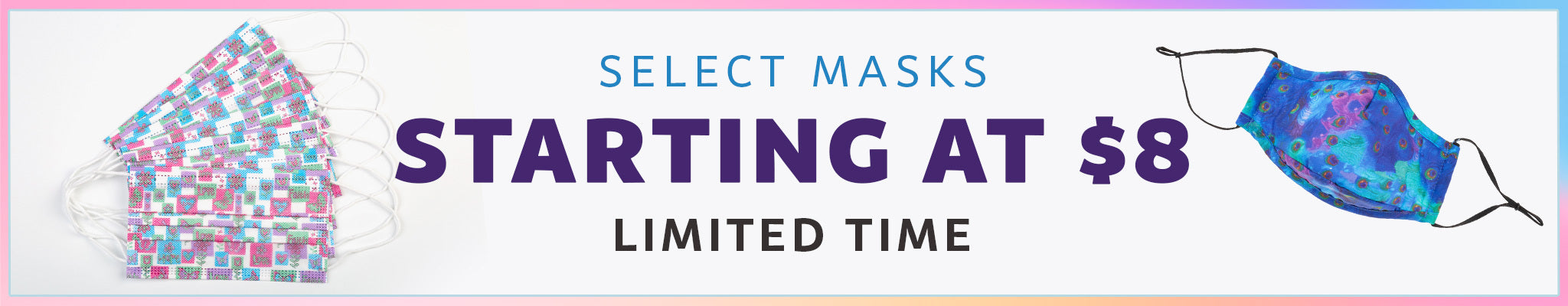 Limited Time | Select Masks Starting at $8